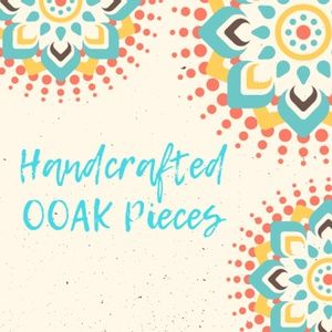 Handcrafted OOAK Pieces